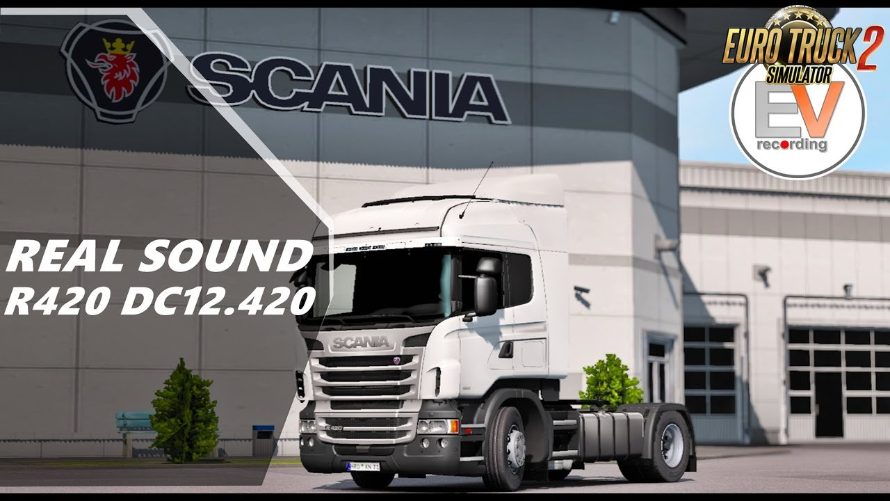 Real Sound Scania R, G 420 DC12 420 EEV E5 v1.0 (1.27.x)